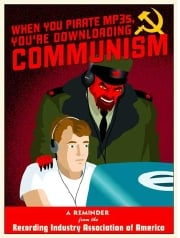 "Poster that says, ""When you pirate MP3s, you're downloading Communism"""