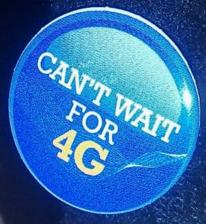 "Lapel badge ""Can't wait for 4G"""