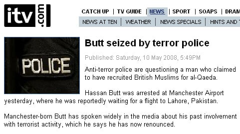 'Butt seized by terror police', says ITV