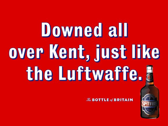 "Spitfire Ale poster reading ""Downed all over Kent, just like the Luftwaffe"""