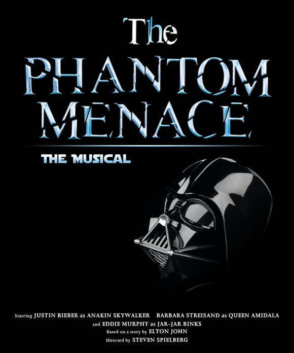 Our movie poster for The Phantom Menace: The Musical