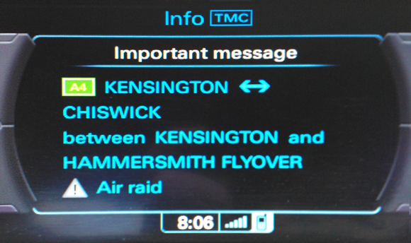 Satnav display warning of air raid on the A4 in West London this morning
