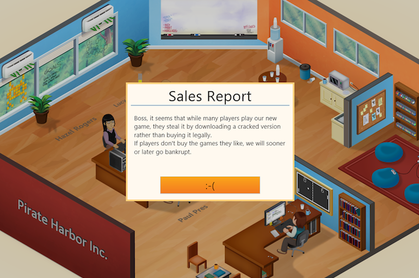 An anti-piracy message baked into the game &quot;Game Dev Tycoon&quot;