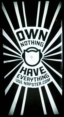 Napster: 'Own Nothing - Have Everything'