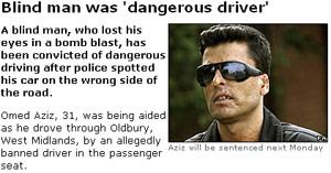 Blind drivers dangerous: official