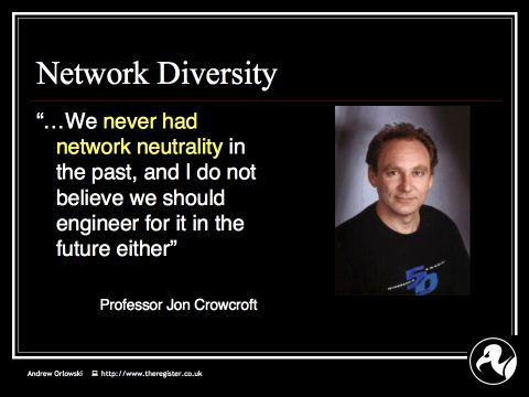 Andrew on Net Neutrality: Slide15 : Crowcroft - this net has never been neutral!