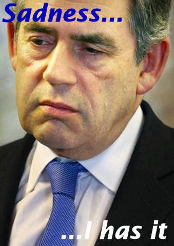 Gordon Brown: Sad.. I has it