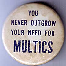 "Multics memorabilia - badge captioned ""You never outgrow your need for MULTICS"""