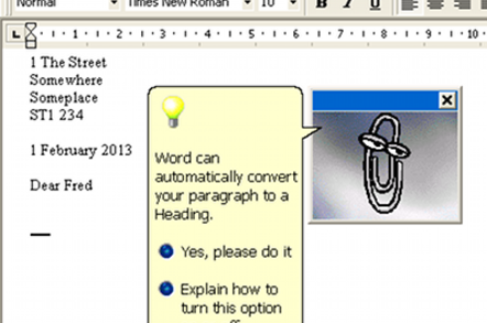 Here is Clippy, ever-friendly source of bad advice.