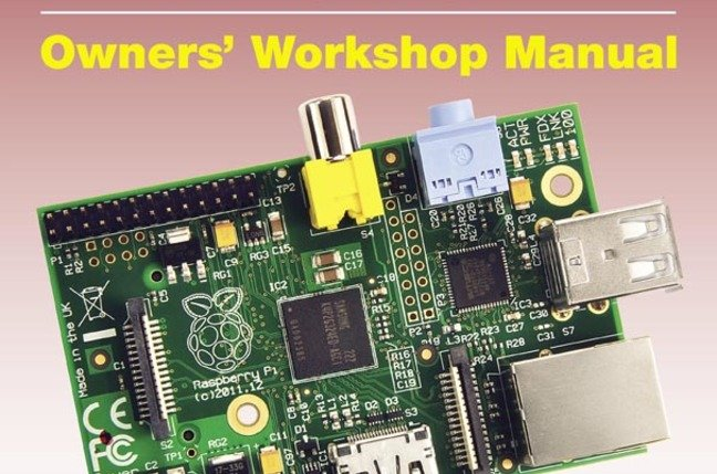 Raspberry Pi Owners' Workshop Manual