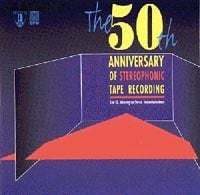 The 50th Anniversary of Stereophonic Tape Recording