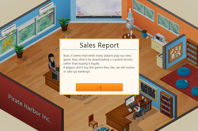 "An anti-piracy message baked into the game ""Game Dev Tycoon"""