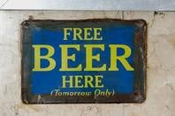 Sign, Free Beer Here (Tomorrow Only)