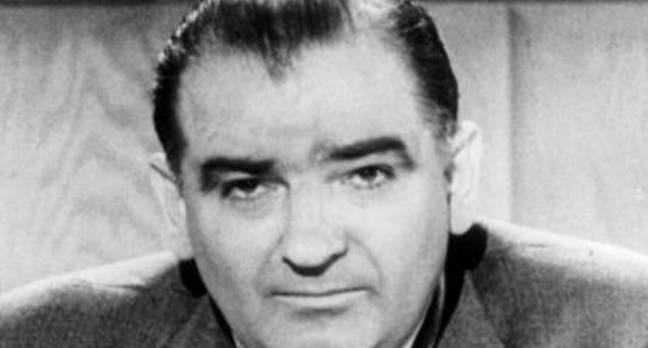 "Senator Joe McCarthy, of ""Reds under the bed"" infamy"