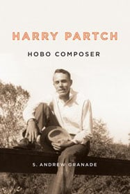 S. Andrew Granade - Harry Partch, Hobo Composer book cover
