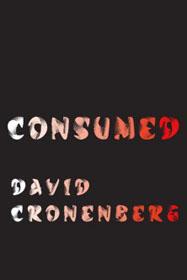 David Cronenberg, Consumed book cover