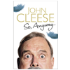 John Cleese, So, Anyway... book cover