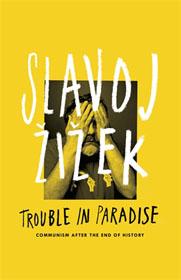 Savoj Zizek, Trouble in Paradise