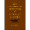 C.D. Rose, The Biographical Dictionary of Literary Failure book cover