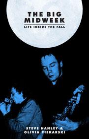 Steve Hanley, Olivia Piekarski, The Big Midweek – Life Inside The Fall book cover