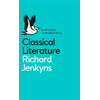 Richard Jenkyns, Classical Literature, A Pelican Introduction book cover