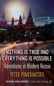 Peter Pomerantsev, Nothing is True and Everything is Possible book cover