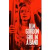 Kim Gordon, Girl In A Band book cover