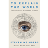 Steven Weinberg, To Explain The World book cover