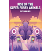 Ric Rawlins, Rise of the Super Furry Animals book cover