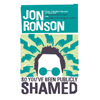 Jon Ronson, So You've Been Publicly Shamed book cover