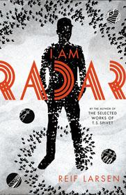 Reif Larsen, I Am Radar