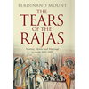 Ferdinand Mount, The Tears of the Rajas book cover
