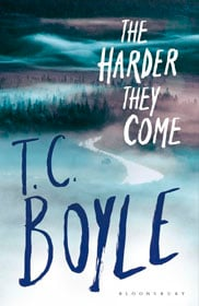 T. C. Boyle, The Harder They Come book cover