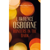 Lawrence Osborne, Hunters in the Dark book cover