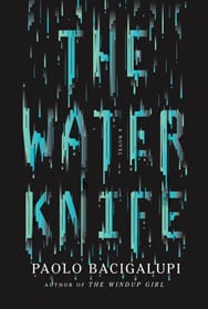 Paolo Bacigalupi, The Water Knife book cover