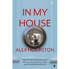 Alex Hourston, In My House book cover