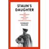 Stalin's Daughter: The Extraordinary and Tumultuous Life of Svetlana Alliluyeva book cover