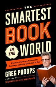 Greg Proops, The Smartest Book in the World: A Lexicon of Literacy, A Rancorous Reportage, A Concise Curriculum of Cool