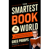 Greg Proops, The Smartest Book in the World: A Lexicon of Literacy, A Rancorous Reportage, A Concise Curriculum of Cool book cover