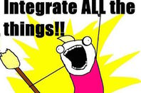 Internet Meme: text says Integrate all the Things