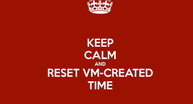 Keep Calm and reset VM-created time