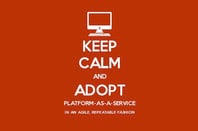 Keep Calm and Adopt Platform-as-a-service