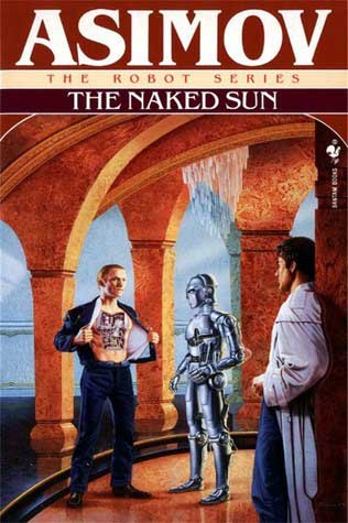 The cover of The Naked Sun (second book in Isaac Asimov's robot series