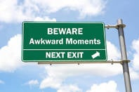 Beware awkward moments next exit