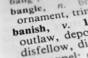Dictionary definition of 'Banish'