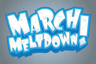 March Meltdown madness!