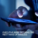 EXECUTIVE_BRIEF-SECURING_THE_NEXT_WAVE_OF_WIRELESS