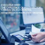 Executive_Brief-The_Challenge_of_Multi-Vector_Cyberattacks_for_Retail