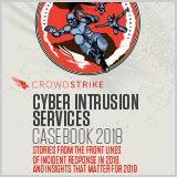 CrowdStrike_Cyber_Intrusion_Services_Casebook_2018