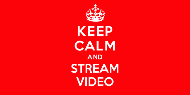 Keep Calm and Stream Video